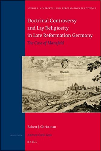 doctrinal controversy and lay religiosity in late reformation germany christman robert j