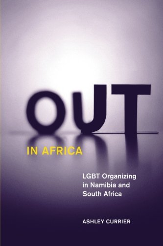 Out in Africa: LGBT Organizing in Namibia and South Africa (Social Movements, Protest and Contention)