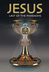 Jesus, Last of the Pharaohs (Egyptian Testament Series Book 1) (English Edition)