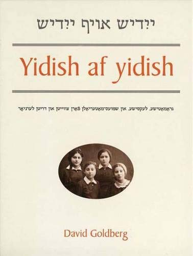 Yidish af Yidish: Grammatical, Lexical, and Conversational Materials for the Second and Third Years of Study (Yale Language Series)