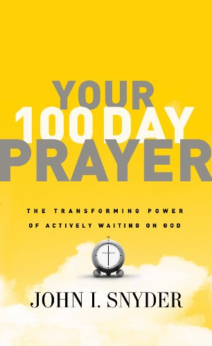 Your 100 Day Prayer: The Transforming Power of Actively Waiting on God