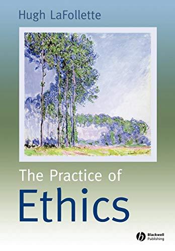 The Practice of Ethics