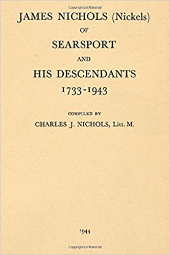 James Nichols (Nickels) of Searsport and His Descendants