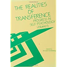Progress in Self Psychology, V. 6: The Realities of Transference