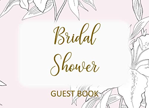 - Bridal Shower Guest Book: Welcome Log Book with Message for the Bride - Lilies on Pink Design