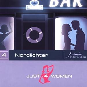 Nordlichter (Just4Women) Hörspiel