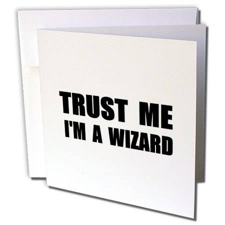 3drose-trust-me-im-a-wizard-funny-ironic-humor-humorous-fun-joke-irony-greeting-cards-set-of-12-gc-1