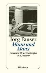 Mann und Maus: Gesammelte Erzählungen und Prosa II