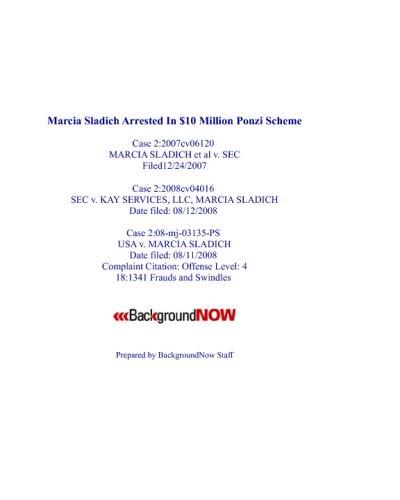 Download Marcia Sladich' Arrest In $10 Million Ponzi Scheme: Criminal Case 2:08-Mj-03135-Ps And Civil Case 2:08-Cv-04016-Sdw-Mca pdf