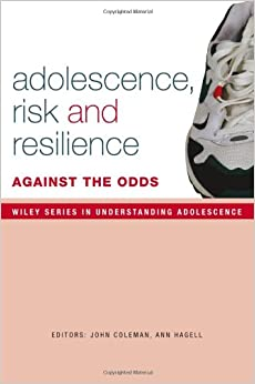Book Adolescence, Risk and Resilience: Against the Odds (Understanding Adolescence)