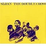 The Double Cross by Sloan (2011) Audio CD
