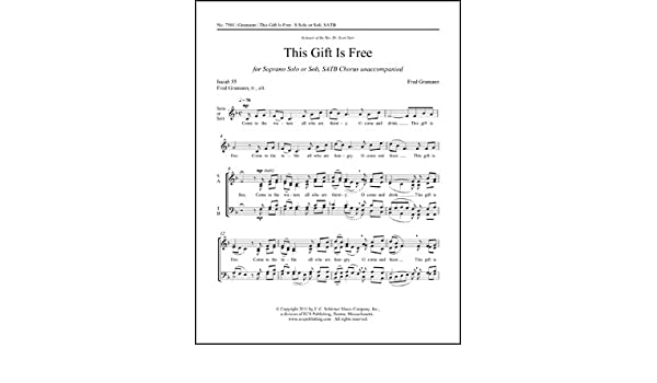 This Gift is Free Sheet Music: Fred Gramann: Amazon com: Books