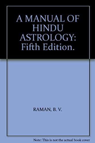 a manual of hindu astrology fifth edition amazon com books rh amazon com