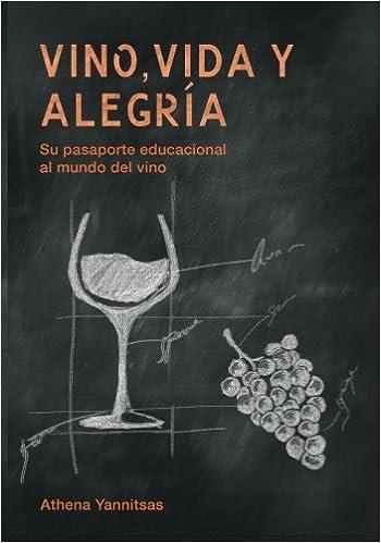 Vino, Vida y Alegria: Su pasaporte educacional al mundo del vino (Spanish Edition)