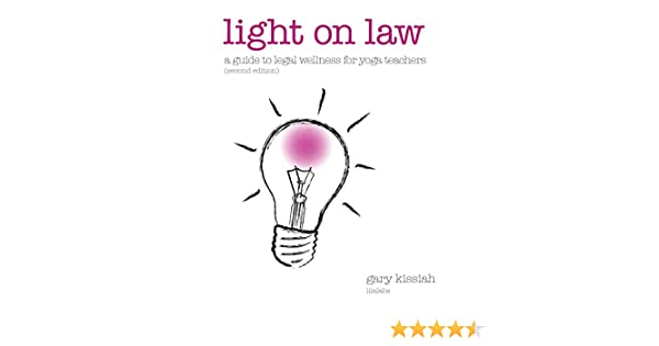 Light on Law For Yoga Teachers: A Guide To Legal Wellness
