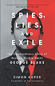 Spies, Lies, and Exile: The Extraordinary…