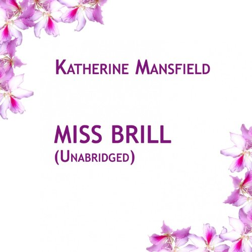 katherine mansfield miss brill essays While miss brill sees the young couple as the hero and heroine of her fictional play, the reader can surmise that the couple's words save miss brill from being trapped in her imagination katherine mansfield, through several literary elements, presents complex ideas on the miss brill's character.