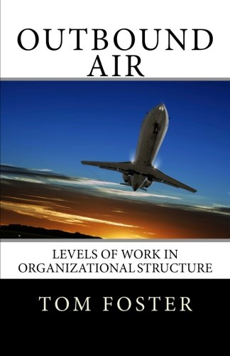 Outbound Air: Levels of Work in Organizational Structure