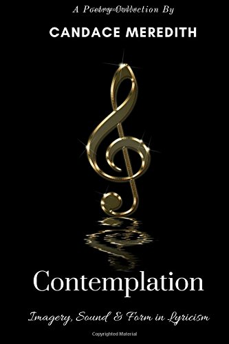 Contemplation: Imagery, Sound & Form in Lyricism