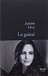 La gaieté : roman, Lévy, Justine
