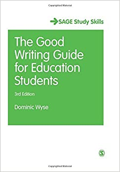 Book The Good Writing Guide for Education Students (SAGE Study Skills Series) by Dominic Wyse (2012-07-06)