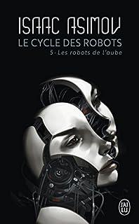 Le cycle des robots 05 : Les robots de l'aube
