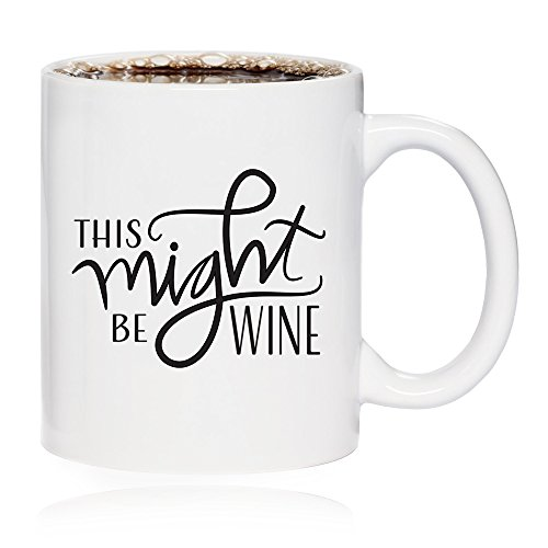 This Might Be Wine Ceramic Mug - Gift for Friend, Family, Wine Lover, Coworker - Novelty Cup for Coffee, Tea, Wine - Unique Christmas or Birthday Present Idea (11oz.) (Cabernet Sauvignon Ink)