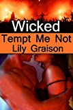 Wicked: Tempt Me Not (The Wicked Series Book 1)