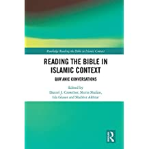 Reading the Bible in Islamic Context: Qur'anic Conversations (Routledge Reading the Bible in Islamic Context Series)