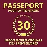 Passeport Pour La Trentaine: 30eme d'anniversaire Cadeau - Livre d'or pour l'anniversaire de 30 ans - Fête d'anniversaire Livre d'or Anniversaire 30 ans - 120 pages pour les félicitations écrites