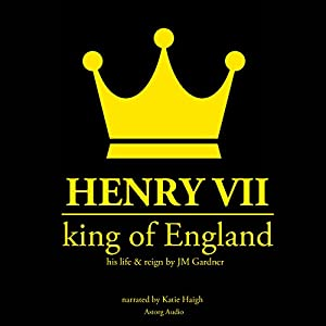 Henry VII, King of England Audiobook