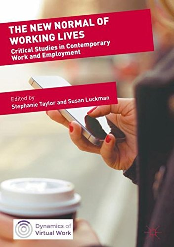 Download The New Normal of Working Lives: Critical Studies in Contemporary Work and Employment (Dynamics of Virtual Work) pdf epub