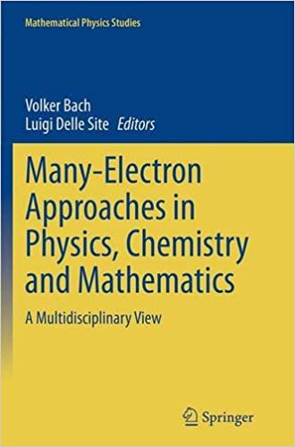 Many-Electron Approaches in Physics, Chemistry and Mathematics: A Multidisciplinary View (Mathematical Physics Studies)