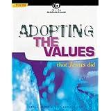 Adopting The Values That Jesus Did