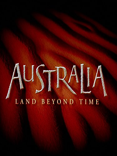 Australia - Land Beyond Time - As Seen in IMAX Theaters