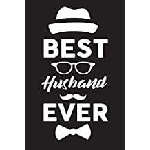 Best Husband Ever: Fathers Day Gift For Husband - 6x9 Journal Notebook