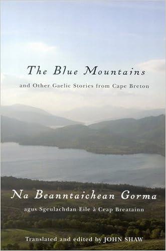 Book The Blue Mountains and Other Gaelic Stories from Cape Breton: Na Beanntaichean Gorma Agus Sgeulachdan Eile a Ceap Breatainn by John Shaw (2007-07-04)
