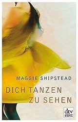 Dich tanzen zu sehen: Roman (German Edition)