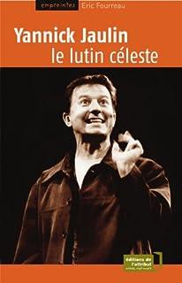 Yannick Jaulin : le lutin céleste, Fourreau, Éric