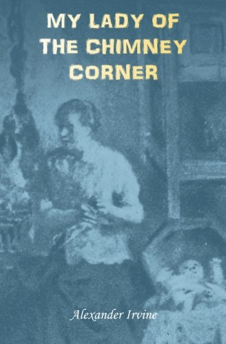 My Lady of the Chimney Corner: A Story of Love and Poverty in Irish Peasant Life ebook
