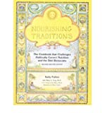 Nourishing Traditions: The Cookbook That Challenges Politically Correct Nutrition and the Diet Dictocrats (Paperback) By (author) Sally Fallon