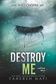 Destroy Me (Shatter Me) de [Mafi, Tahereh]