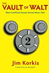 The Vault of Walt: Volume 2: Unofficial, Unauthorized, Uncensored Disney Stories Never Told Paperback