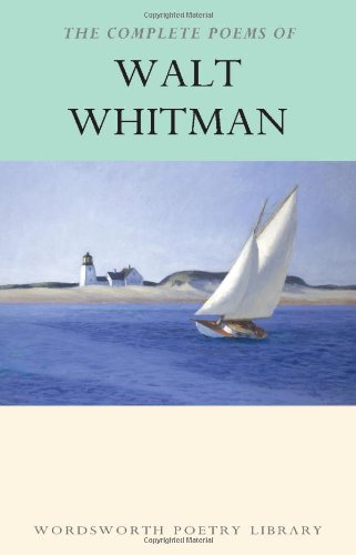 Complete Poems of Whitman (Wordsworth Poetry Library)