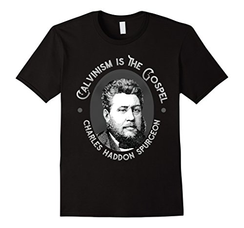 Mens Charles Spurgeon Quote - Calvinism is the Gospel T-S...