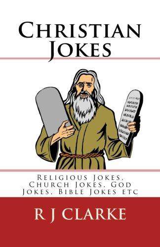 Christian Jokes: Religious Jokes, Church Jokes, God Jokes, Bible Jokes etc