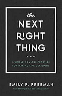Book Cover: The Next Right Thing: A Simple, Soulful Practice for Making Life Decisions