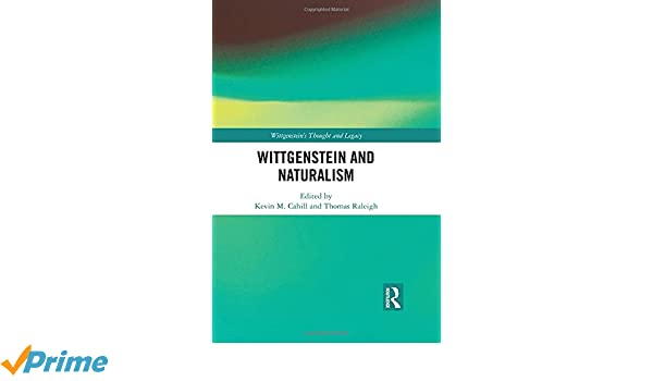 Amazon Wittgenstein And Naturalism Wittgensteins Thought And