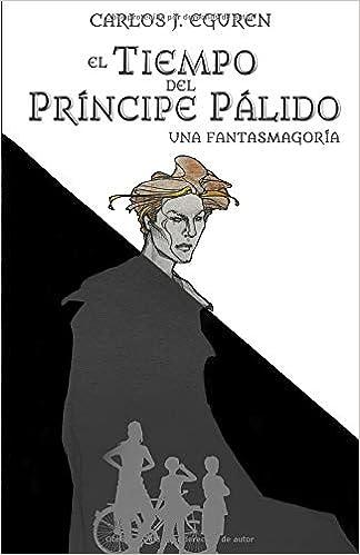 El Tiempo del Príncipe Pálido: Una fantasmagoría. (Saga ...