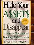 img - for HIDE YOUR ASSETS AND DISAPPEAR: A Step-by-Step Guide to Vanishing Without a Trac book / textbook / text book
